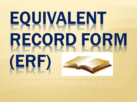 ERF – is a permanent record of teachers educational preparation, teaching experience and professional activities. To process this document is very vital.