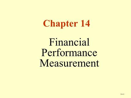 14–1 Chapter 14 Financial Performance Measurement.