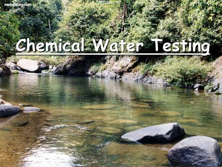 Chemical Water Testing. Temperature Remember water-temperature and oxygen relationship: High temperature= Low DO Low temperature= High DO Causes: industry.