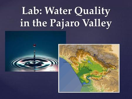 { Lab: Water Quality in the Pajaro Valley. What is a watershed?