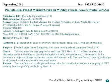 1 September, 2002 doc:.: 802.15-02/386r0 Daniel V. Bailey, William Whyte, Ari Singer, NTRU 1 Project: IEEE P802.15 Working Group for Wireless Personal.