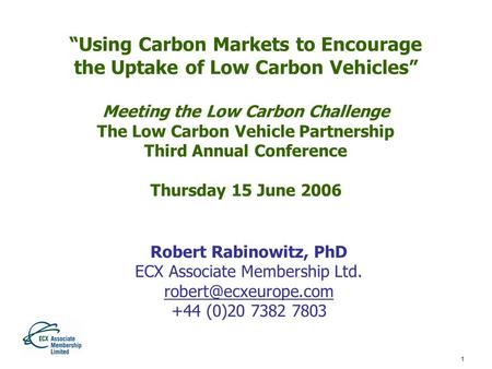 "1 ""Using Carbon Markets to Encourage the Uptake of Low Carbon Vehicles"" Meeting the Low Carbon Challenge The Low Carbon Vehicle Partnership Third Annual."