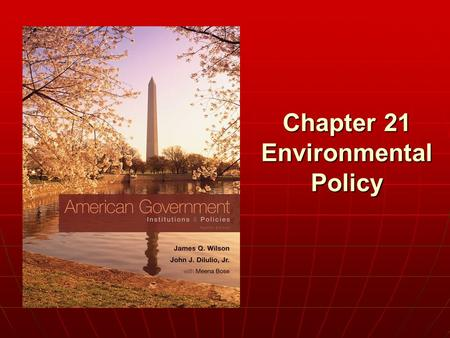 Chapter 21 Environmental Policy. Copyright © 2011 Cengage WHO GOVERNS? WHO GOVERNS? 1.Why have environmental issues become so important in American politics.