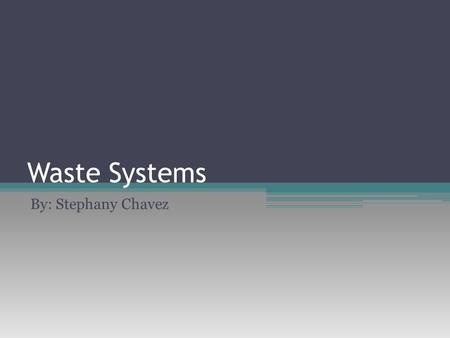 Waste Systems By: Stephany Chavez. A disease that affects it: Kidney disease- is slow, long-term damage to the kidneys. It can progress over time to kidney.