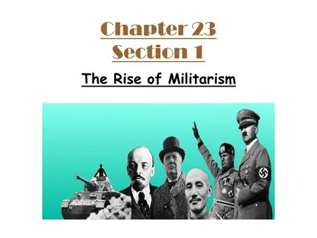 Chapter 23 Section 1 The Rise of Militarism. Mussolini in Italy Benito Mussolini wanted to destroy the Communist Party and promote his own rise to power.