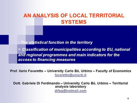 1 - The statistical function in the territory - Classification of municipalities according to EU, national and regional programmes and main indicators.