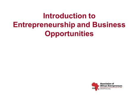 Introduction to Entrepreneurship and Business Opportunities.