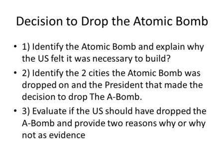 decision to drop a bomb in The decision to drop the bomb [len giovannitti] on amazoncom free shipping on qualifying offers chronicle of events leading up to the day the atomic bomb was dropped on hiroshima in.