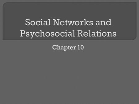 Chapter 10.  Relationships across the life course: early childhood, adolescence, middle and older adulthood  Relationships and support across systems:
