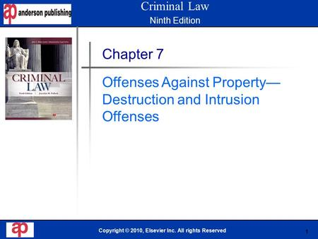 1 Book Cover Here Copyright © 2010, Elsevier Inc. All rights Reserved Chapter 7 Offenses Against Property— Destruction and Intrusion Offenses Criminal.