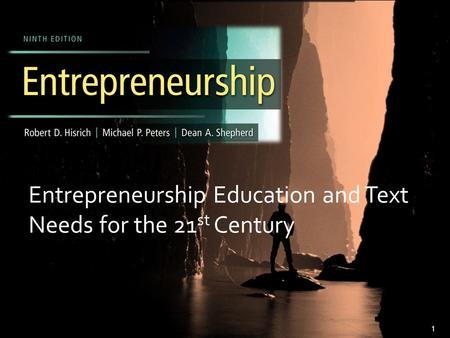 Entrepreneurship Education and Text Needs for the 21 st Century 1.