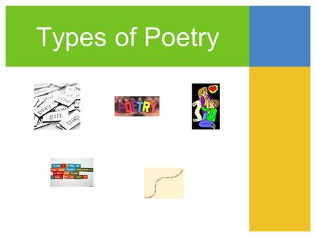 Types of Poetry. Haiku Limerick Free Verse Rhyming Cinquain.