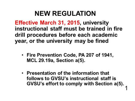 NEW REGULATION Effective March 31, 2015, university instructional staff must be trained in fire drill procedures before each academic year, or the university.