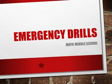 EMERGENCY DRILLS MAYO MIDDLE SCHOOL. RAISING HAND DURING AN EMERGENCY IT IS IMPORTANT THAT STUDENTS ARE QUIET SO THEY CAN HEAR INSTRUCTIONS. WHEN YOU.