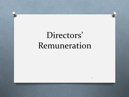 Directors' Remuneration 1. Public Concerns O Board decides what to pay its members. O True shareholders approve, but they rarely turn down Board's recommendation.