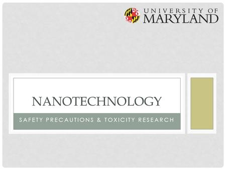 SAFETY PRECAUTIONS & TOXICITY RESEARCH NANOTECHNOLOGY.