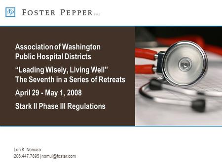 "Lori K. Nomura 206.447.7895 | Association of Washington Public Hospital Districts ""Leading Wisely, Living Well"" The Seventh in a Series."