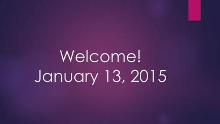 Welcome! January 13, 2015. Today's Learning objective: I will be able to define, identify, and create the literary devices that are associated with Anglo-Saxon.