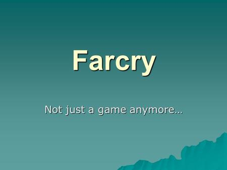 Farcry Not just a game anymore…. What is Farcry?  Farcry is a Content Management System (CMS)  It is designed to separate the jobs of site creation/design.