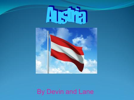 By Devin and Lane Capital The capital of Austria is Vienna.