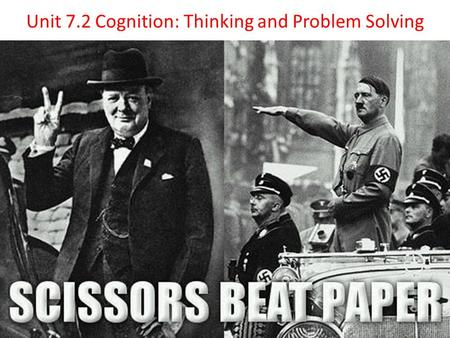 Unit 7.2 Cognition: Thinking and Problem Solving.