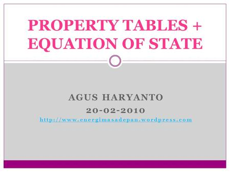 AGUS HARYANTO 20-02-2010  PROPERTY TABLES + EQUATION OF STATE.