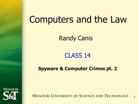 11 CLASS 14 Spyware & Computer Crimes pt. 2 Computers and the Law Randy Canis.