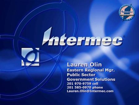 Lauren Olin Eastern Regional Mgr. Public Sector Government Solutions 201 970-9759 cell 201 585-0970 phone