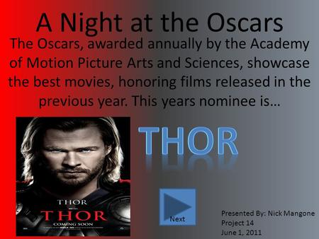 A Night at the Oscars The Oscars, awarded annually by the Academy of Motion Picture Arts and Sciences, showcase the best movies, honoring films released.