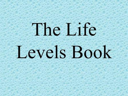 The Life Levels Book. Create your bound book!! Take two sheets of paper and separately fold them like a hamburger. Place the papers on top of each other,