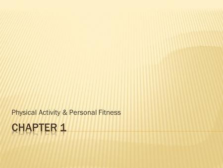 Physical Activity & Personal Fitness