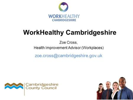 WorkHealthy Cambridgeshire Zoe Cross, Health Improvement Advisor (Workplaces)