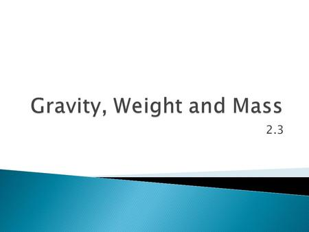 Gravity, Weight and Mass