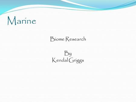 Biome Research By Kendal Griggs