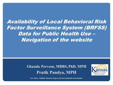 Availability of Local Behavioral Risk Factor Surveillance System (BRFSS) Data for Public Health Use – Navigation of the website Ghazala Perveen, MBBS,
