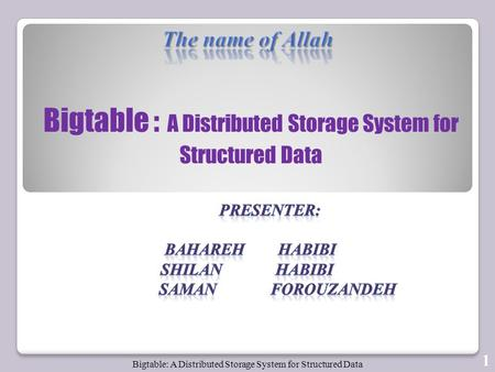 Bigtable: A Distributed Storage System for Structured Data 1.
