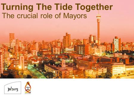 Turning The Tide Together The crucial role of Mayors.