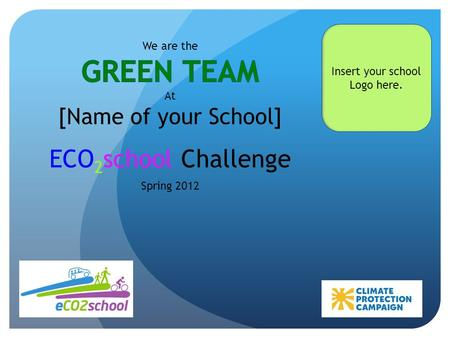 Insert your school Logo here.. Overview Insert event photo  Our Mission  What is the ECO 2 school challenge  How you can help.
