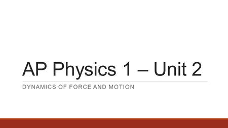 Dynamics of force and motion