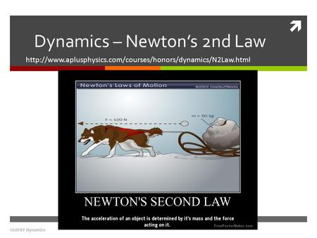 Dynamics – Newton's 2nd Law