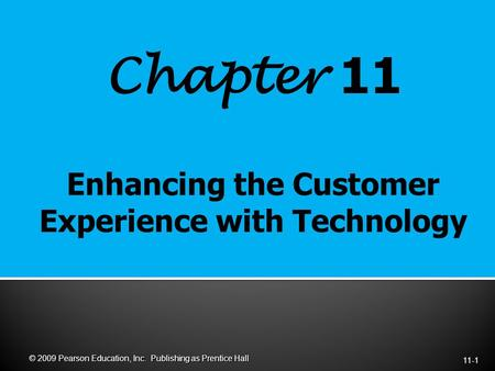 Chapter 11 11-1 © 2009 Pearson Education, Inc. Publishing as Prentice Hall.