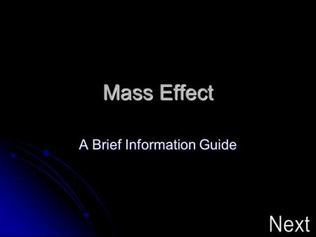 Mass Effect A Brief Information Guide. Mass Effect Mass Effect is an action role-playing game developed by BioWare for Xbox 360 and Microsoft Windows.