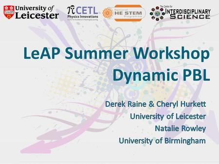 LeAP Summer Workshop Dynamic PBL. 1.A PBL Problem 2. Reflections: What is PBL? 3. Writing Workshop 4. Dynamic PBL 2 Day 1.