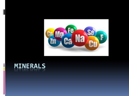 1. Can our bodies produce minerals?  NO! We have to get them through eating food that contains them!  Most minerals become part of the body, i.e. bones.