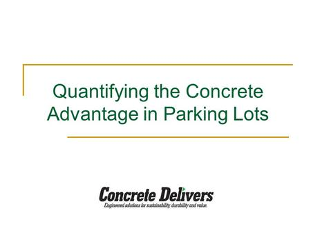 Quantifying the Concrete Advantage in Parking Lots.