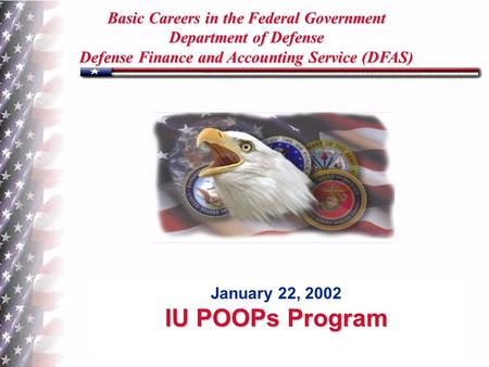 Operating Forces Operating Forces Basic Careers in the Federal Government Department of Defense Defense Finance and Accounting Service (DFAS) January 22,