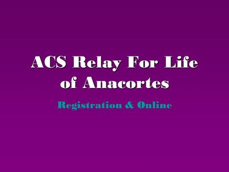 ACS Relay For Life of Anacortes Registration & Online.