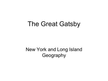 The Great Gatsby New York and Long Island Geography.