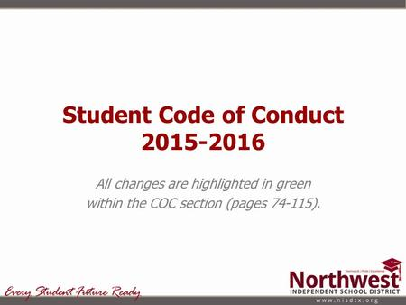 Student Code of Conduct 2015-2016 All changes are highlighted in green within the COC section (pages 74-115).