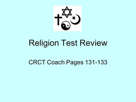 Religion Test Review CRCT Coach Pages 131-133. Georgia Performance Standard GPS: SS6G11 The student will describe the cultural characteristics of Europe.